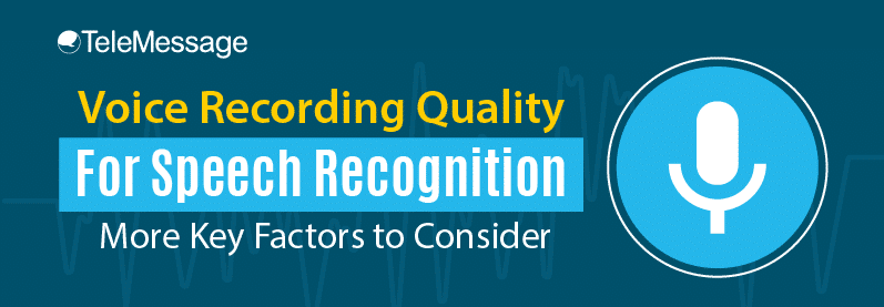 Voice Recording Quality For Speech Recognition
